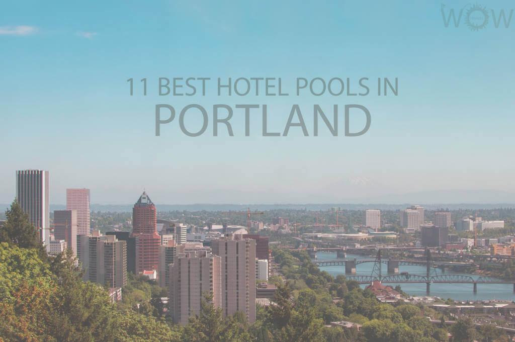 11 Best Hotel Pools In Portland OR