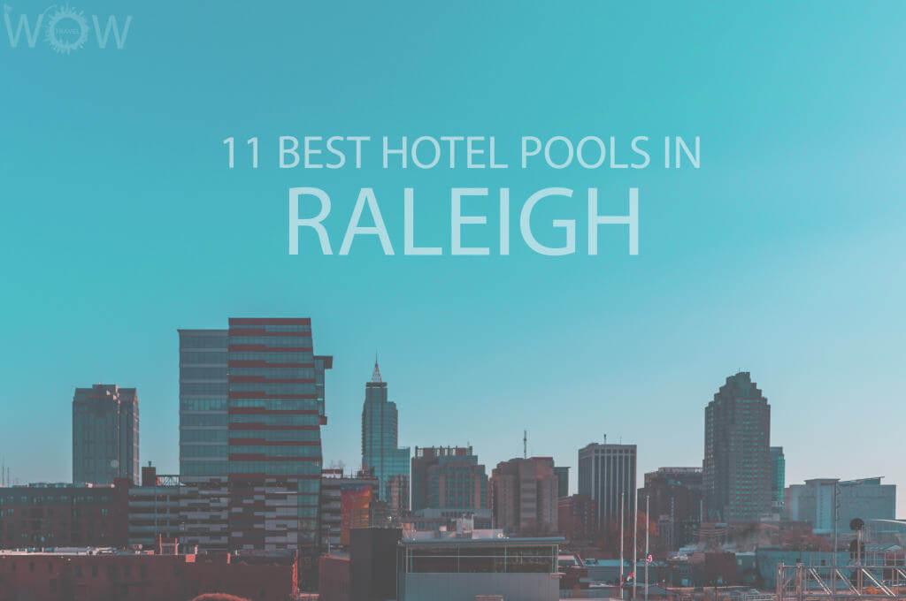 11 Best Hotel Pools In Raleigh NC