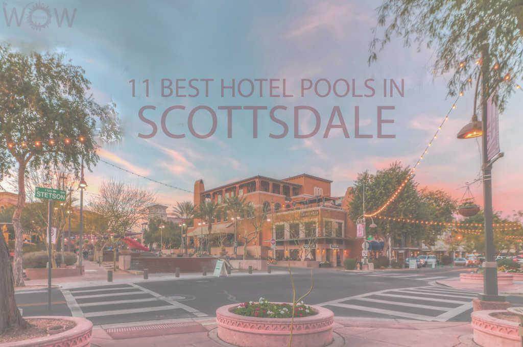 11 Best Hotel Pools In Scottsdale