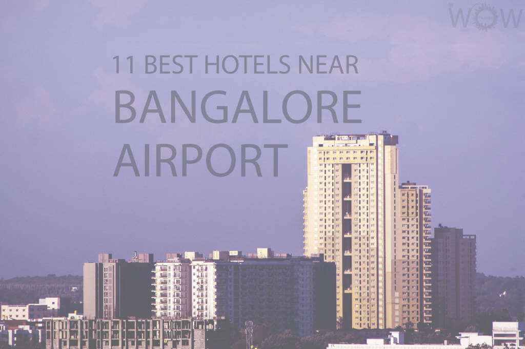 11 Best Hotels Near Bangalore Airport