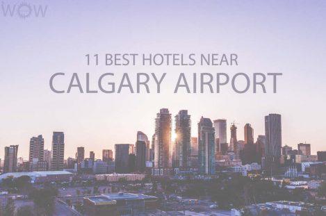 11 Best Hotels Near Calgary Airport