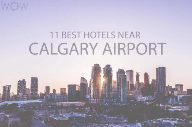 11 Best Hotels Near Calgary Airport