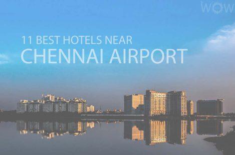 11 Best Hotels Near Chennai Airport
