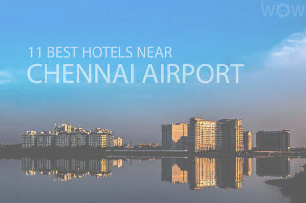 11 Best Hotels Near Chennai Airport