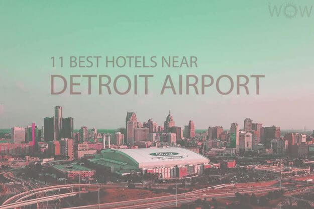 11 Best Hotels Near Detroit Airport