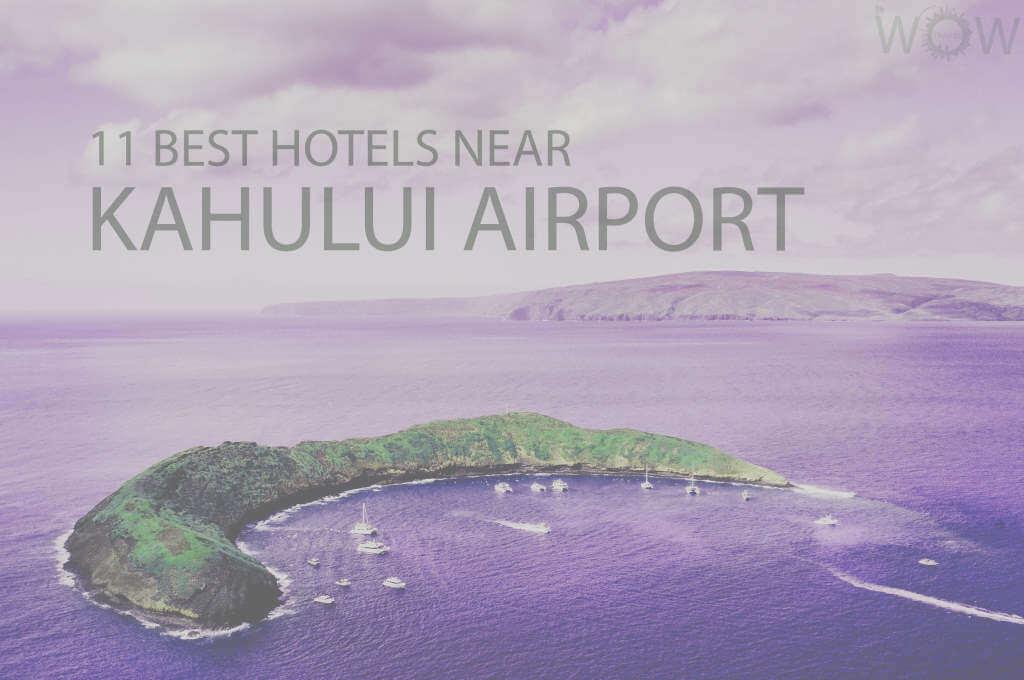 11 Best Hotels Near Kahului Airport