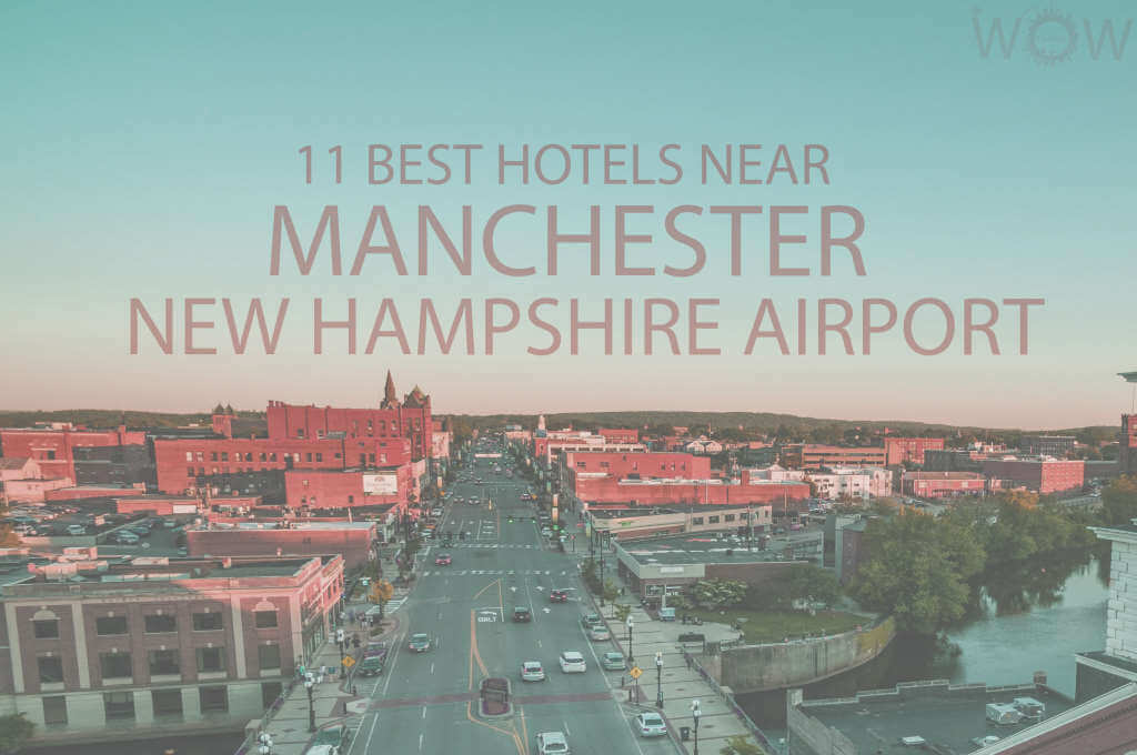11 Best Hotels Near Manchester New Hampshire Airport