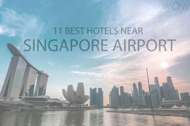 11 Mejores hoteles cerca del Aeropuerto de Singapur