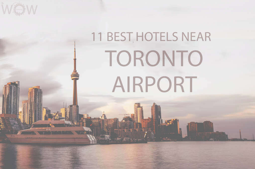 11 Best Hotels Near Toronto Airport