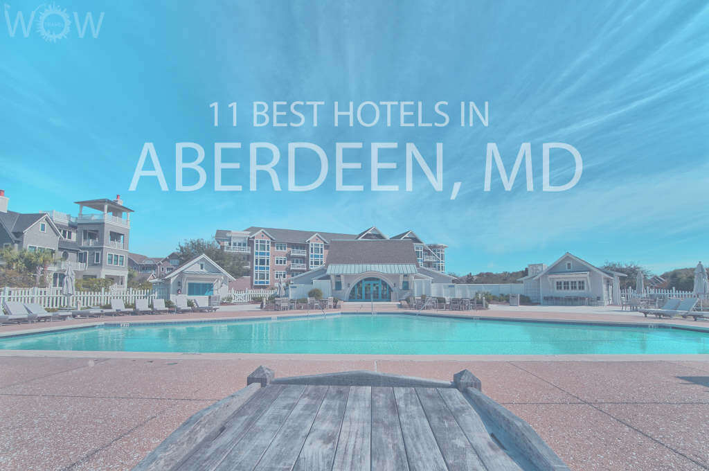 11 Best Hotels in Aberdeen, Maryland