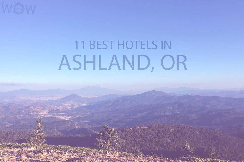 11 Best Hotels in Ashland, Oregon