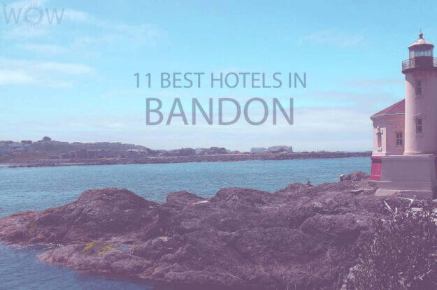 11 Best Hotels in Bandon, Oregon