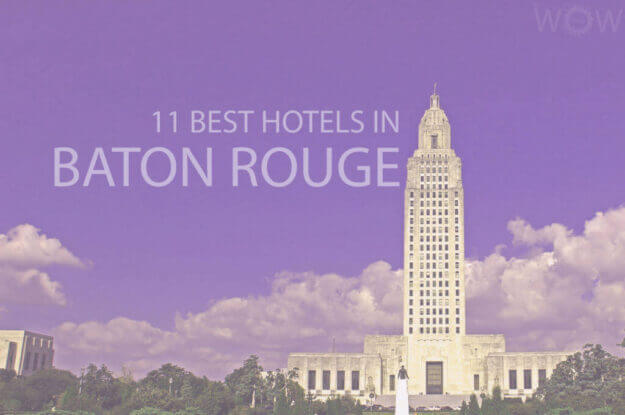 11 Best Hotels in Baton Rouge, Louisiana
