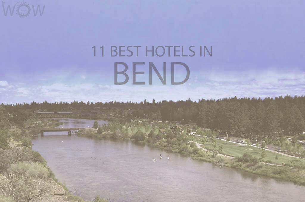 11 Best Hotels in Bend, OR