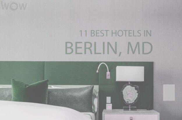 11 Best Hotels in Berlin, Maryland