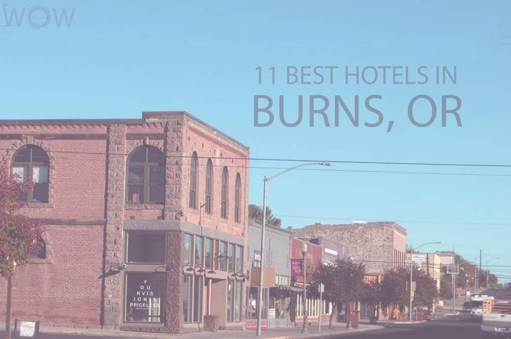11 Best Hotels in Burns, Oregon