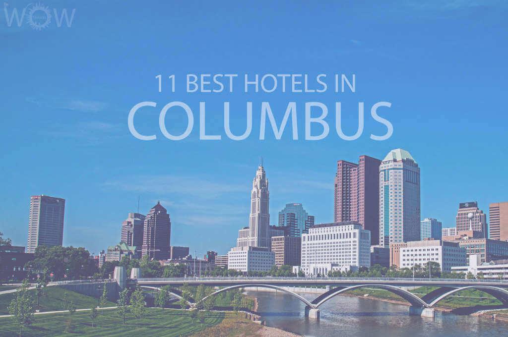 11 Best Hotels in Columbus, Ohio