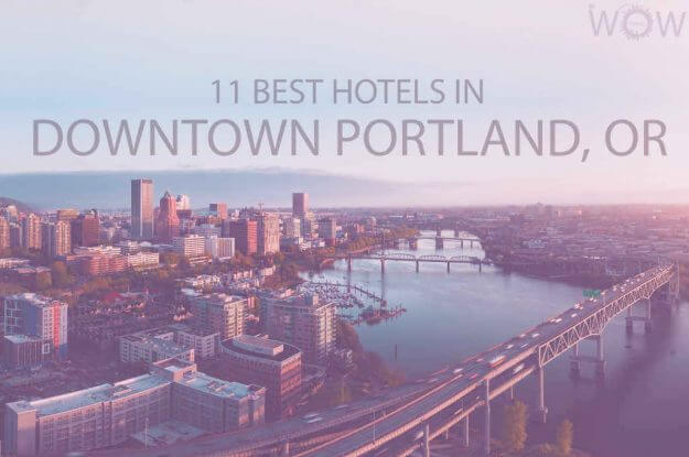 11 Best Hotels in Downtown Portland, Oregon