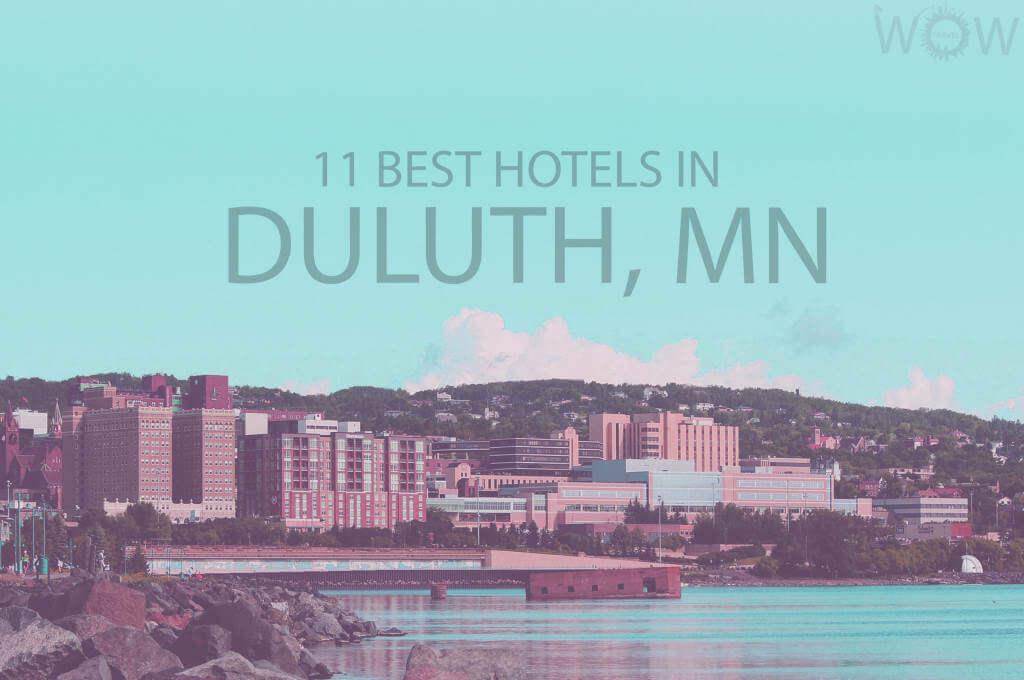 11 Best Hotels in Duluth MN