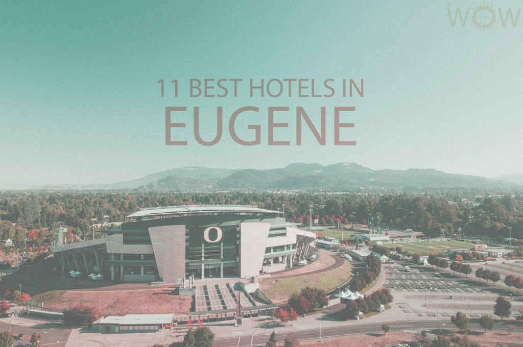 11 mejores hoteles en Eugene, Oregón
