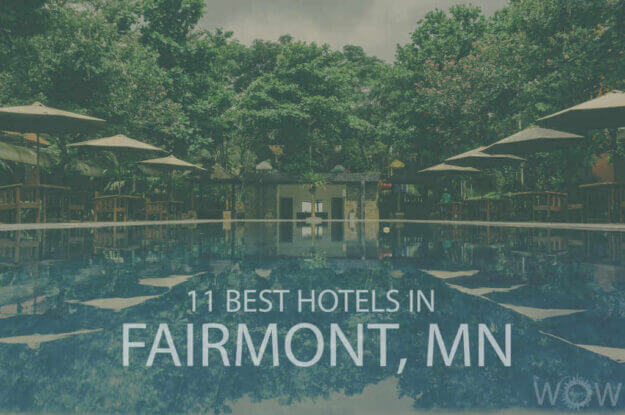 11 Best Hotels in Fairmont, Minnesota