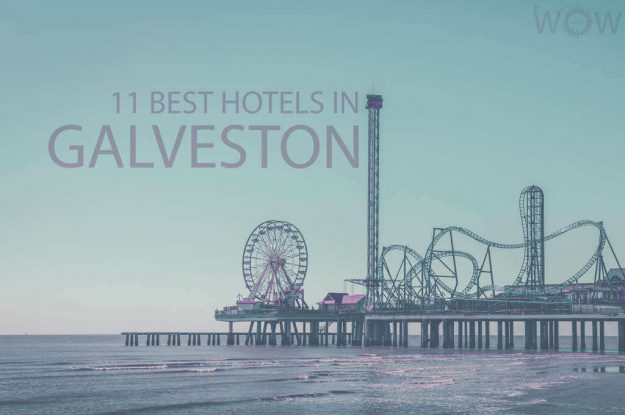 11 Best Hotels in Galveston, Texas