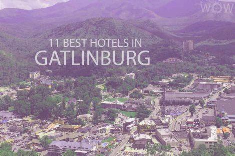 11 Best Hotels in Gatlinburg TN