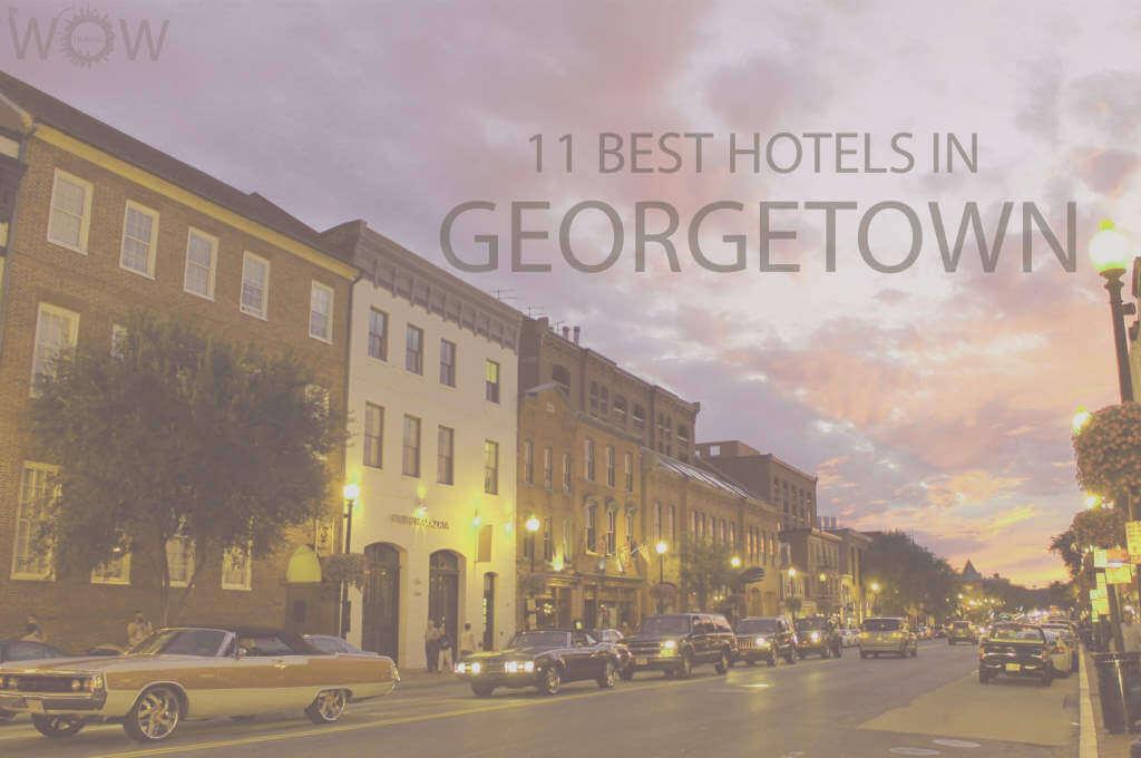 11 Best Hotels in Georgetown, Washington DC