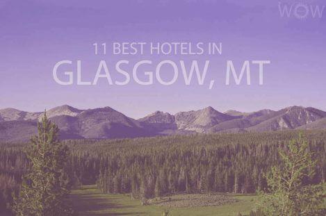 11 Best Hotels in Glasgow MT