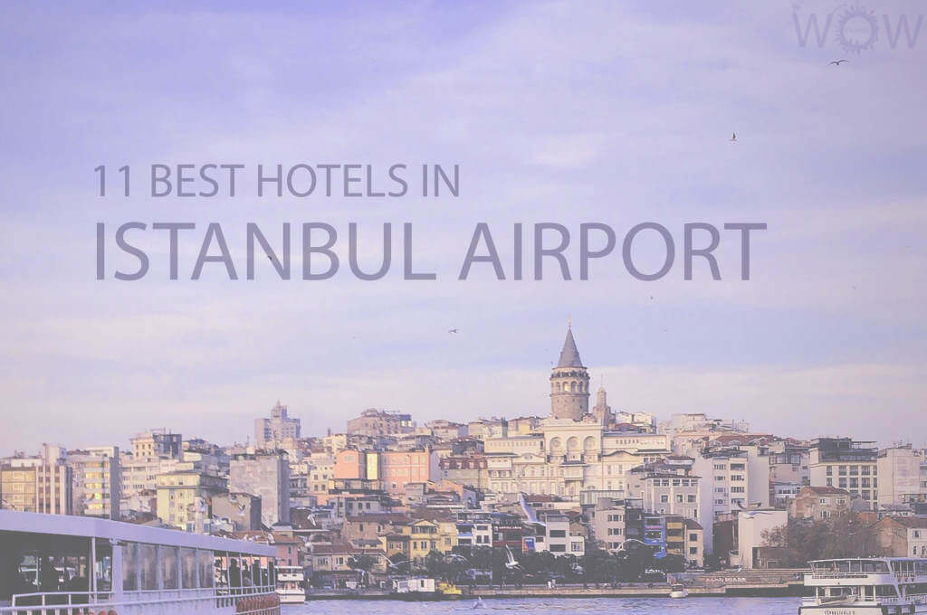11 Best Hotels in Istanbul Airport