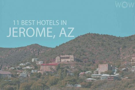 11 Best Hotels in Jerome, Arizona