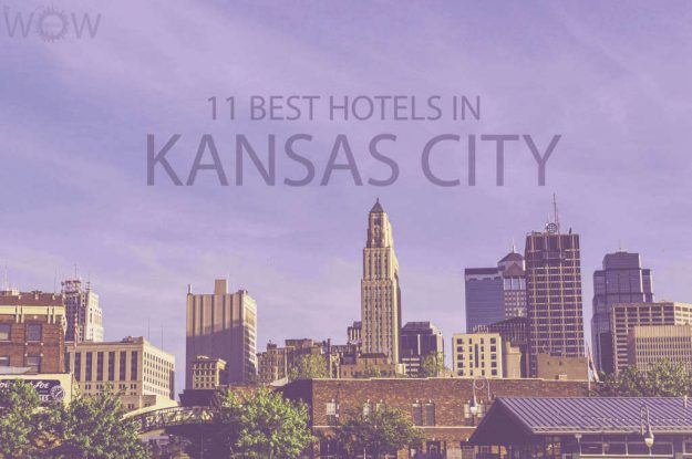 11 Best Hotels in Kansas City, Missouri