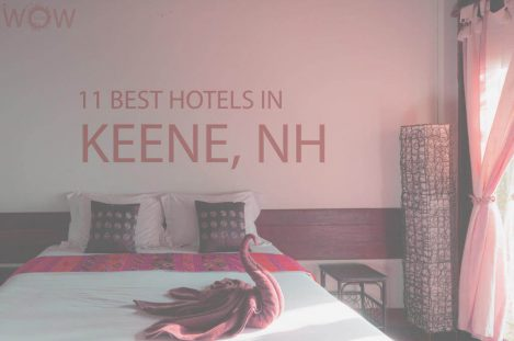 11 Best Hotels in Keene, New Hampshire