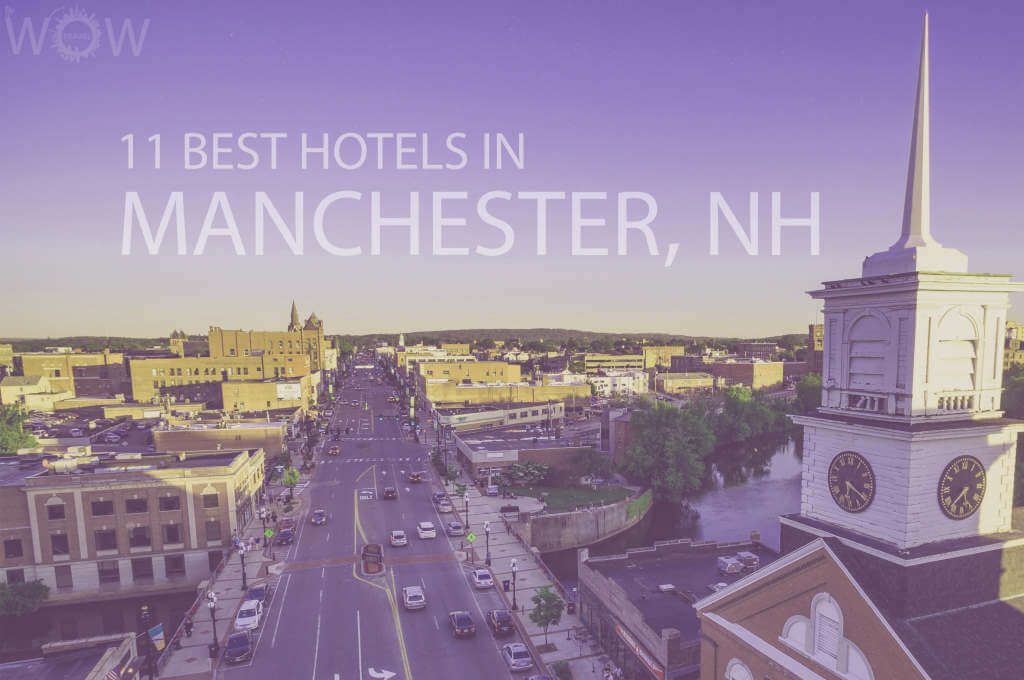 11 Best Hotels in Manchester, New Hampshire