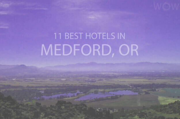 11 Best Hotels in Medford, Oregon