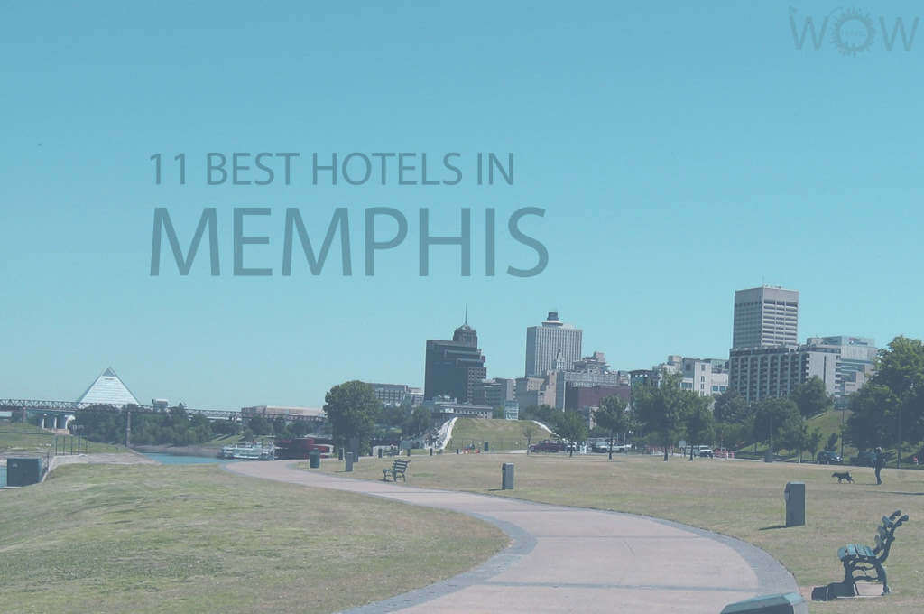 11 Best Hotels in Memphis, Tennessee
