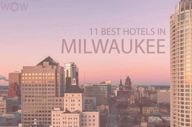 11 Best Hotels in Milwaukee, Wisconsin
