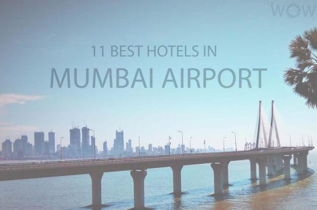 11 Best Hotels in Mumbai Airport