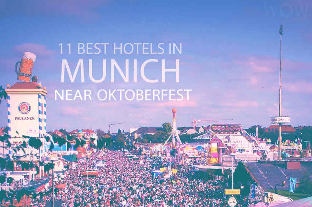 11 Best Hotels in Munich near Oktoberfest