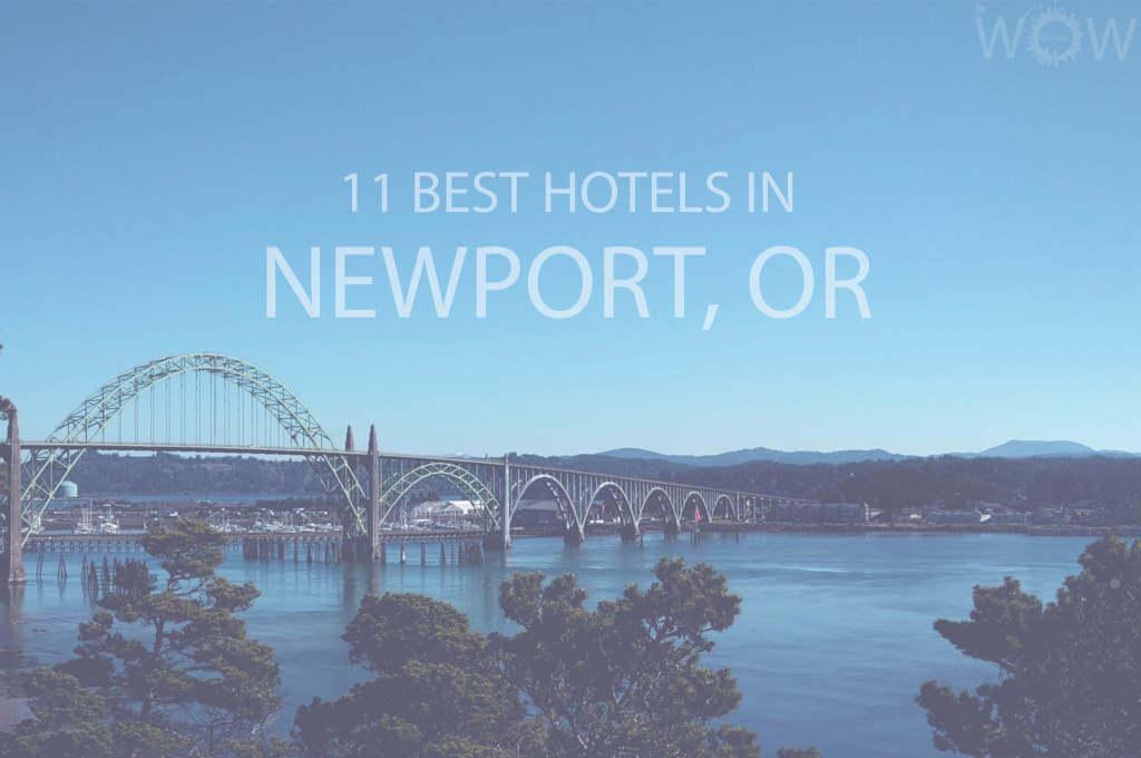 11 Best Hotels in NewPort, Oregon