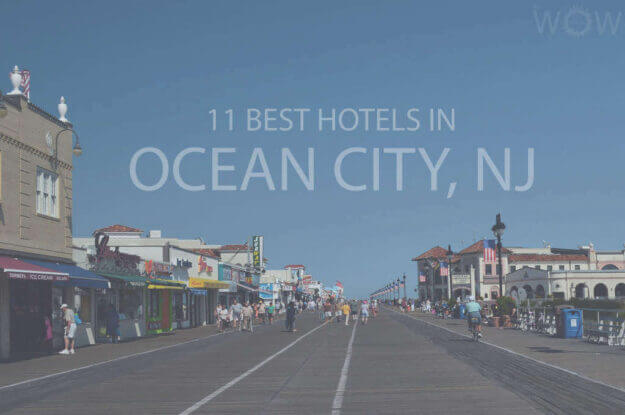 11 Best Hotels in Ocean City, New Jersey