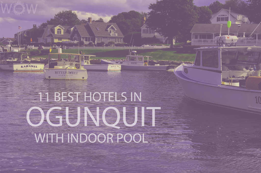 11 Best Hotels in Ogunquit Maine with Indoor Pool
