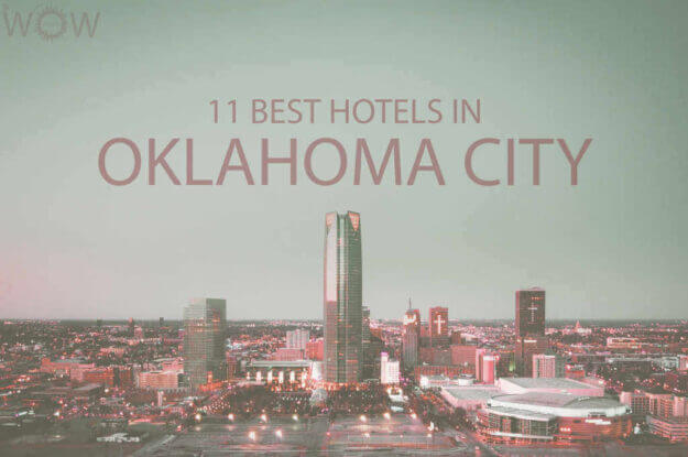 11 Best Hotels in Oklahoma City