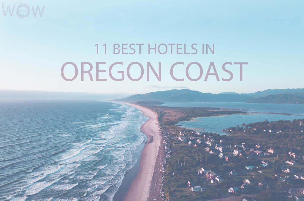 11 Best Hotels in Oregon Coast