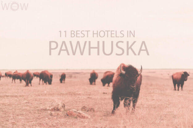 11 Best Hotels in Pawhuska, Oklahoma