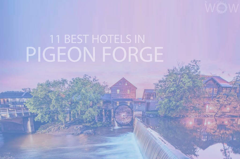 11 Best Hotels in Pigeon Forge, Tennessee