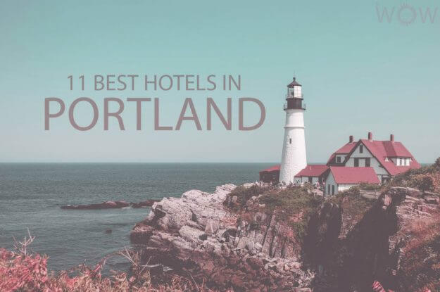 11 Best Hotels in Portland Maine