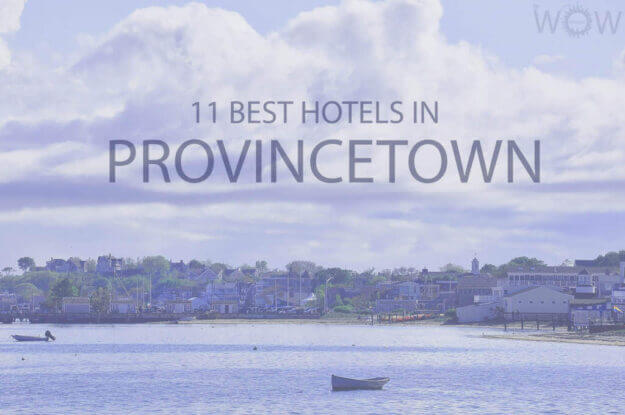 11 Best Hotels in Provincetown, Massachusetts