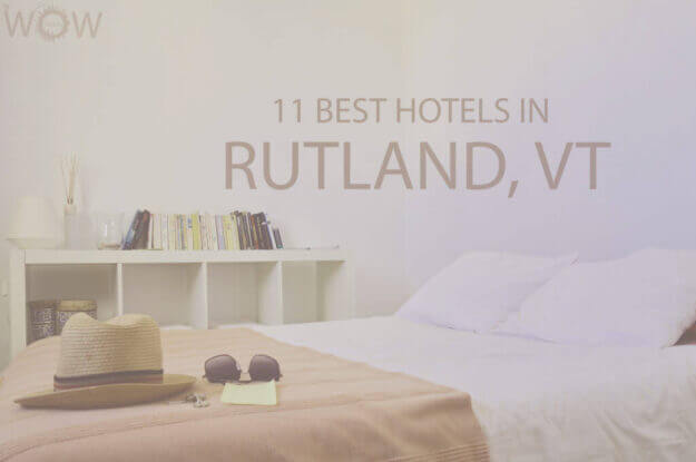 11 Best Hotels in Rutland, Vermont