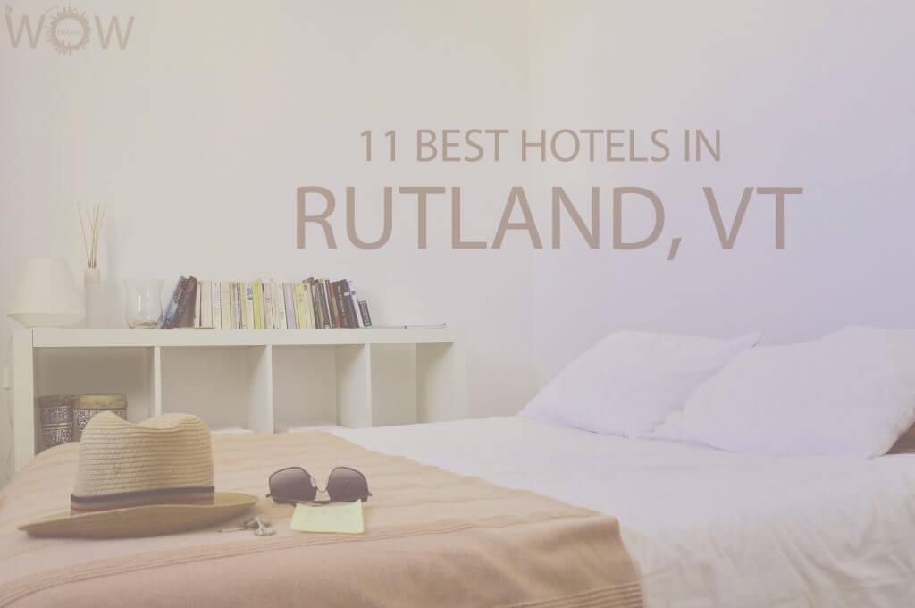 11 Best Hotels in Rutland, Vermont